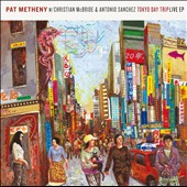 Pat Metheny: Tokyo Day Trip: Live EP [EP]
