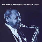 Coleman Hawkins: The Hawk Relaxes + Soul
