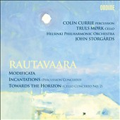 Rautavaara: Modificata; Incantations; Towards The Horizon / Colin Currie, Truls Mork