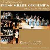 The Glenn Miller Orchestra: Best of Glenn Miller: Live