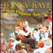 Danny Kaye: Danny Kaye Sings Hans Christian Andersen and Other Favourites [Box]