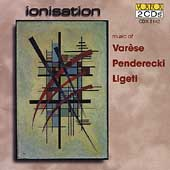 Ionisation - Music of Varèse, Penderecki and Ligeti
