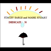 Mark Stuart (Guitar)/Stacey Earle: Dedication [Digipak]