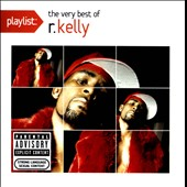 R. Kelly: Playlist: The Very Best of R. Kelly [PA]