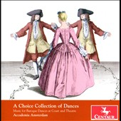 A Choice Collection of Dances - Music for Baroque Dances at Court & Theatre / Academia Amsterdam