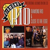 Diamond Rio: Diamond Rio/Close to the Edge