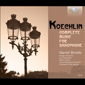 Charles Koechlin: Complete Music for Saxophone / David Brutti, saxophone; Atem Saxophone Quartet