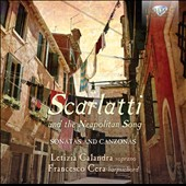 Scarlatti and the Neapoliton Song - Sonatas and Canzonas / Letizia Calandra, soprano; Francesco Cera, harpsichord