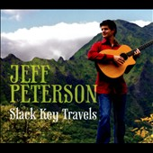 Jeff Peterson: Slack Key Travels [Digipak]