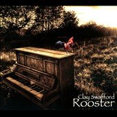 Clay Swafford: Rooster [Digipak]