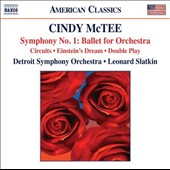 Cindy McTee (b.1953): Symphony No. 1 - Ballet for Orchestra; Circuits; Einstein's Dream; Double Play / Slatkin