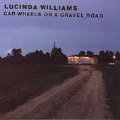 Lucinda Williams: Car Wheels on a Gravel Road