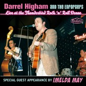 Darrel Higham & The Enforcers: Live At the Thunderbird Rock 'N' Roll Venue