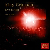 King Crimson: Live in Milan, June 20th, 2003
