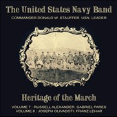 Heritage of the March, Vol. 7: Russell Alexander; Gabriel Pares & Vol. 8: Joseph Olivadoti; Franz Lehar / U.S. Navy Band