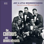 The Contours/Dennis Edwards: Just a Little Misunderstanding: Rare and Unissued Motown 1965-68