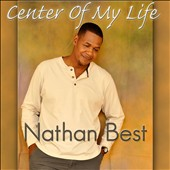 Nathaniel Best: Center of My Life [Digipak]