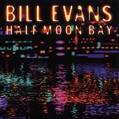 Bill Evans (Piano): Half Moon Bay