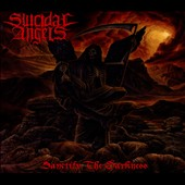 Suicidal Angels: Sanctify the Darkness [Digipak] *