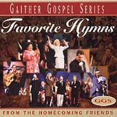 Bill & Gloria Gaither (Gospel): Favorite Hymns of the Homecoming Friends