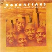 The Manhattans: That's How Much I Love You [Bonus Tracks] [Remastered]