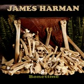 James Harman (Harmonica): Bonetime [Slipcase]
