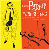 Charlie Parker (Sax): The Complete Charlie Parker With Strings