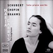 Schubert, Chopin, Brahms: Late Piano Works
