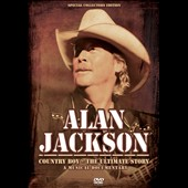 Alan Jackson: Country Boy: The Music Story