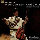 Bayarbaatar Davaasuren/Baasankhuu Chinbat: The  Art of the Mongolian Khöömii (Throat Singing)