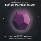 Mikkel Nordso Band: Diving in Space for Three Decades