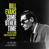 Bill Evans (Piano): Some Other Time: The Lost Session from the Black Forest [Digipak]
