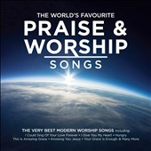 Various Artists: The World's Favourite Praise & Worship Songs