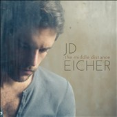 JD Eicher: Middle Distance [Digipak]