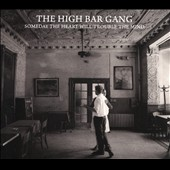 The High Bar Gang: Someday the Heart Will Trouble the Mind [Slipcase] *