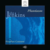 John Jenkins (1592-1678): Five-Part Consorts / Phantasm