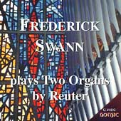 Frederick Swann plays Two Organs by Reuter