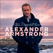 Alexander Armstrong: Upon a Different Shore *