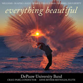 Works for Band by John Williams, Villa Lobos, Alex Shaprio (b. 1962), Samuel Hazo (b. 1966), et al. - 'Everything Beautiful' / DePauw University Band, Craig Pare
