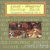 Liszt, Wagner, Berlioz, Bach / Stokowski, Philadelphia
