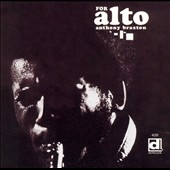 Anthony Braxton: For Alto