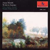 Morrill: Works for Soprano / Pamela Jordan, Tremont Quartet