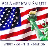 American Classics -An American Salute - Spirit of the Nation