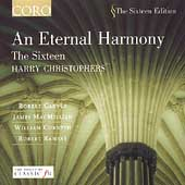 An Eternal Harmony - Carver, Ramsay, et al / The Sixteen