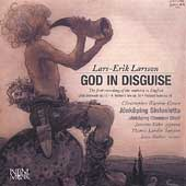 Larsson: God in Disguise, etc / Warren-Green, Kohn, et al