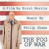 Philip Glass: The Fog of War (A Film by Errol Morris): Music by Philip Glass