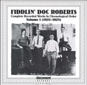 Fiddlin' Doc Roberts: Fiddlin' Doc Roberts, Vol. 1 (1925-1928)