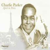 Charlie Parker (Sax): April in Paris [Pazzazz]