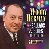 Woody Herman: Sings Ballads and Blues (1945-1947)