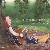 Melanie Mason: Lonesome Is I *